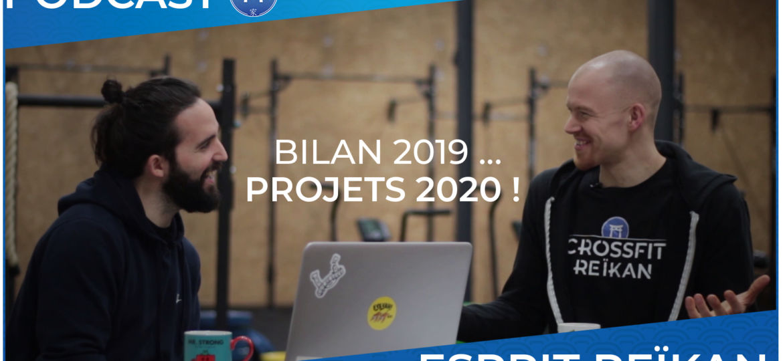 Ep7 - Bilan 2019 ... Projets 2020 - Esprit Reikan