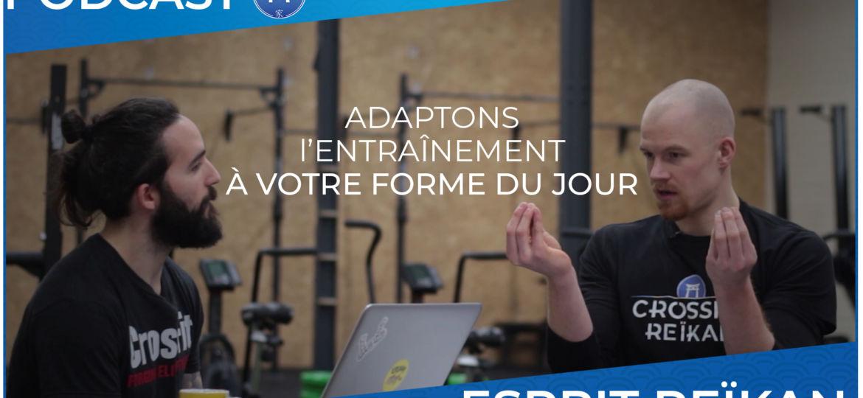 Ep10 - Adaptons l'entraînement à votre forme du jour - Esprit Reikan
